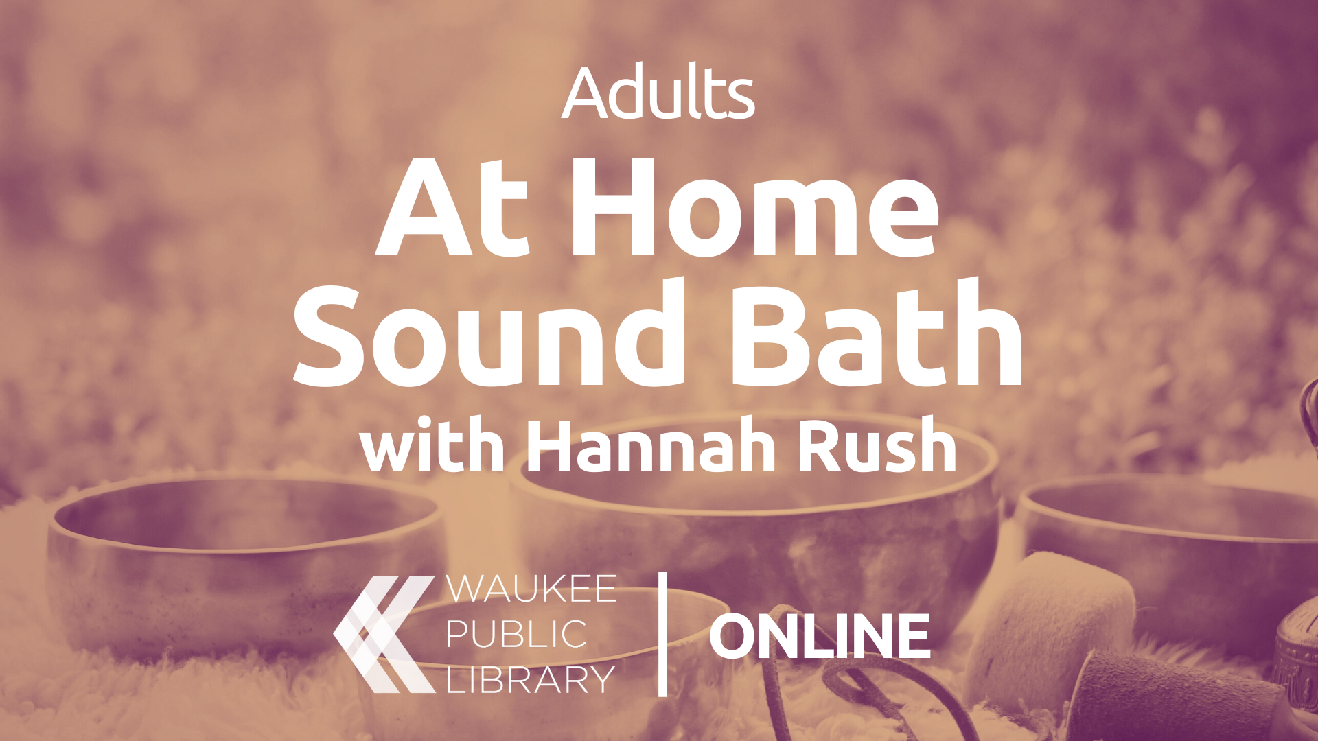 At Home Sound Bath with Hannah Rush
