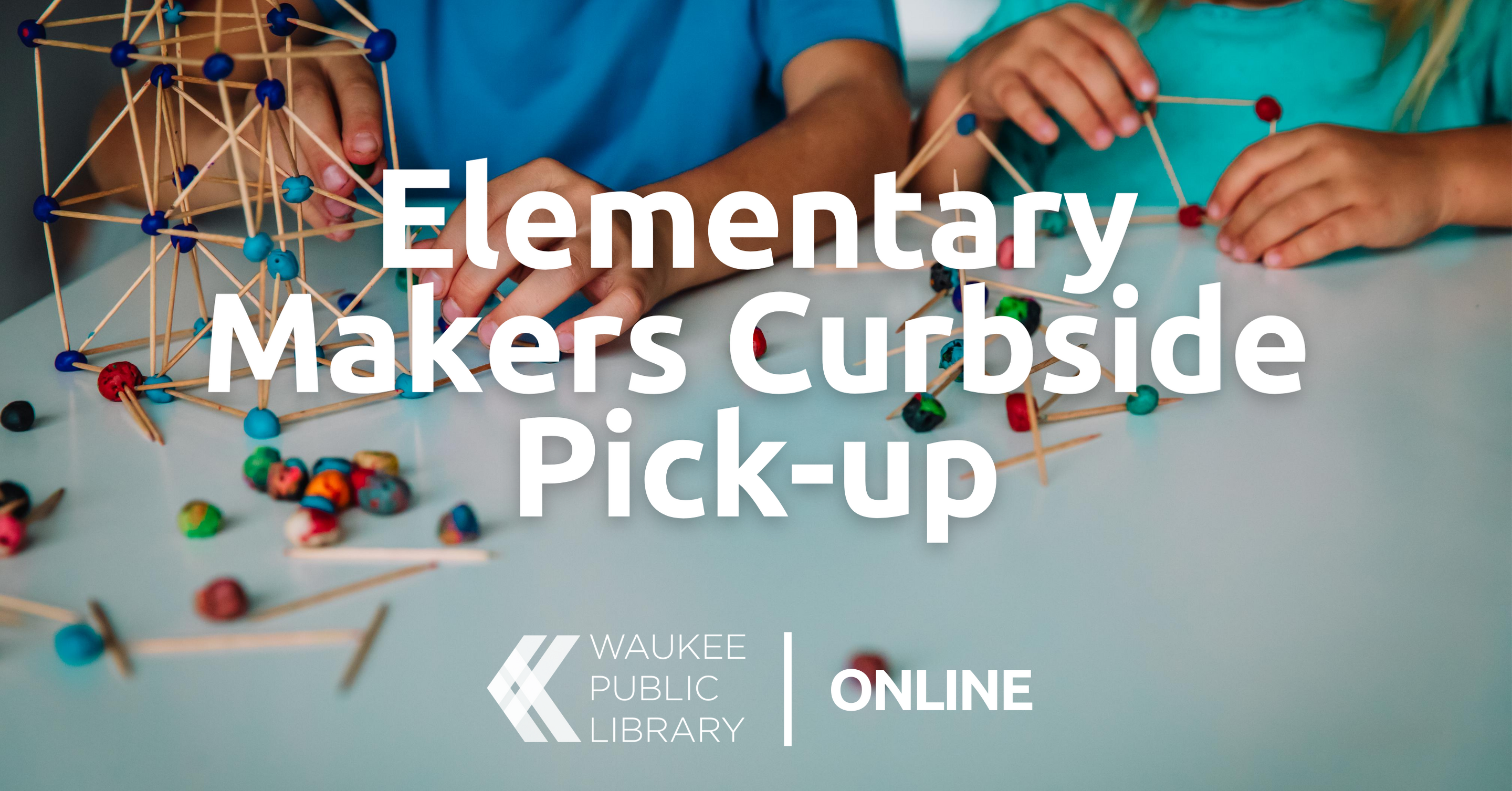 Elementary Makers Curbside Pick-up