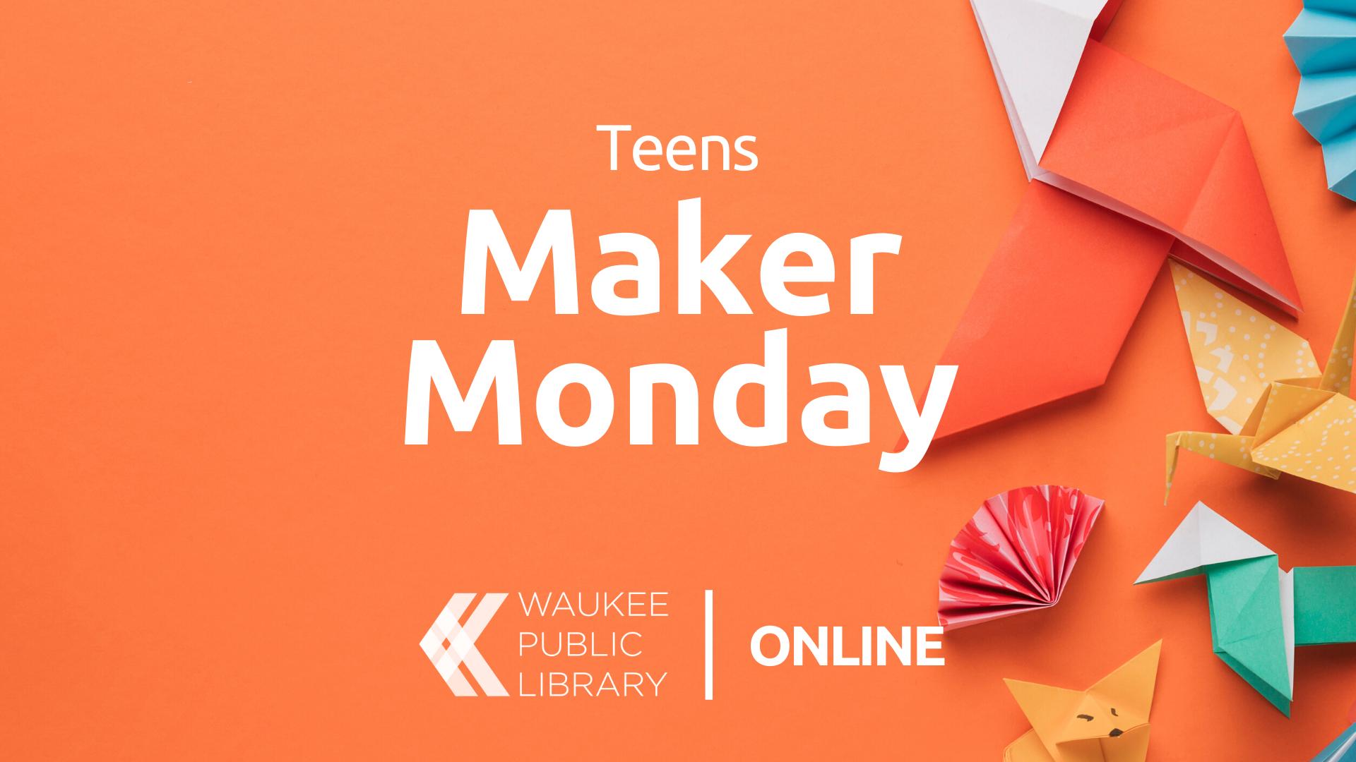 Teen Maker Monday