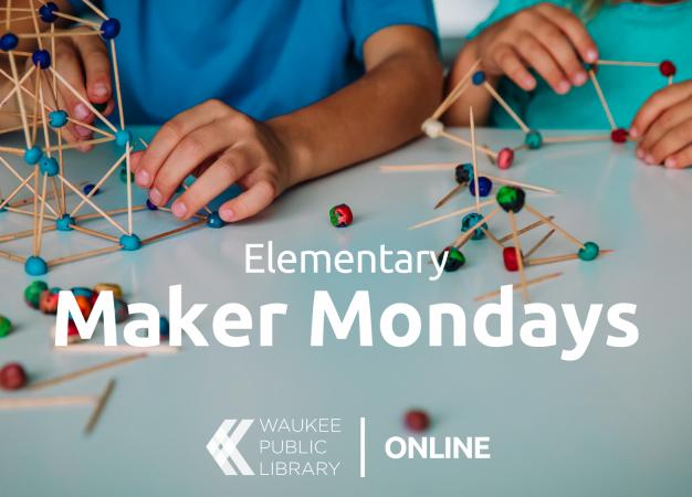 Elementary Maker Monday